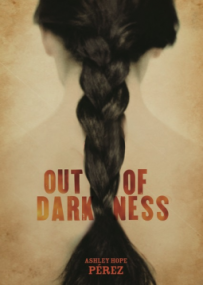 Out Of Darkness by Ashley Hope Perez