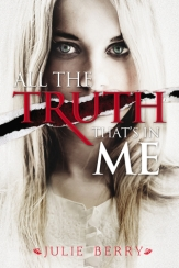 all-the-truth-thats-in-me-by-julie-berry