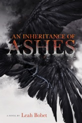 an-inheritance-of-ashes-by-leah-bobet