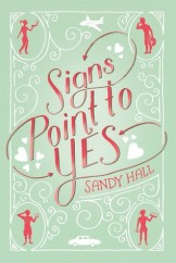 Signs-Point-To-Yes-by-Sandy-Hall
